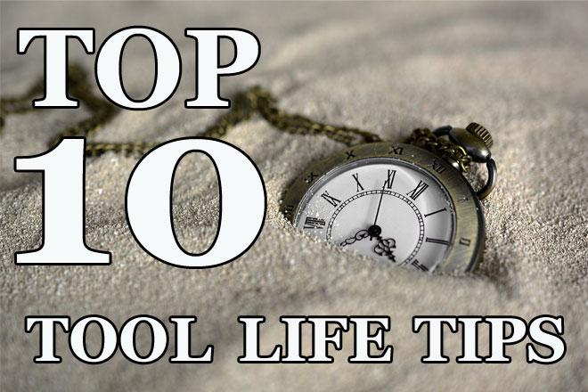 Top Ten Tool Life Tips