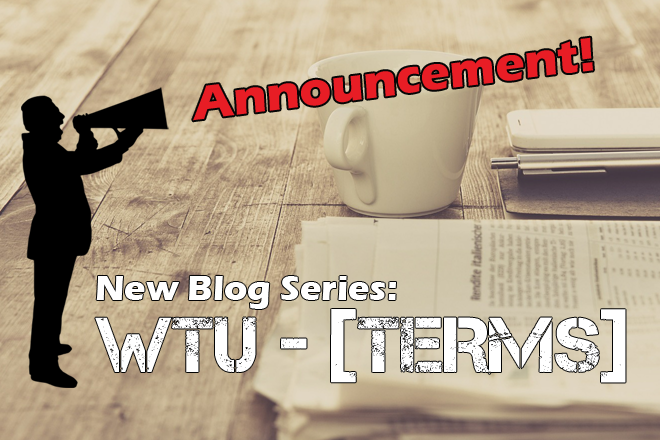 Blog Series: WeTeamUp Terms